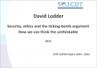 David Lodder: Security, ethics and the ticking-bomb argument - How can we think the unthinkable